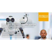 2021.05.28. - Mikroszkóp alkalmazása a fogászati praxisban - 6 kredit pont ONLINE kurzus